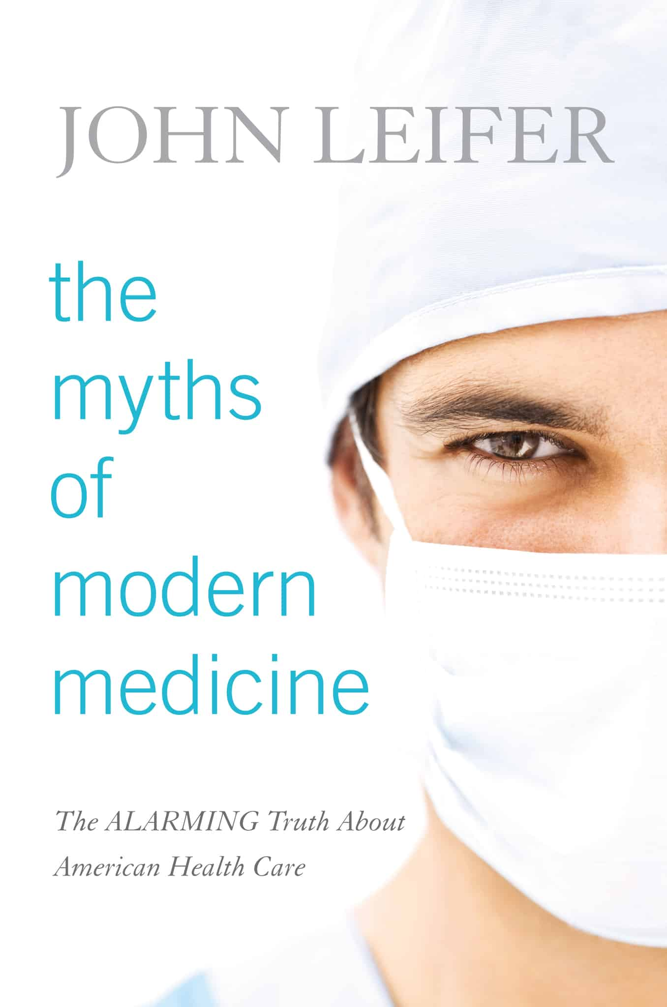the myths of modern medicine 2014 john leifer - Terminal